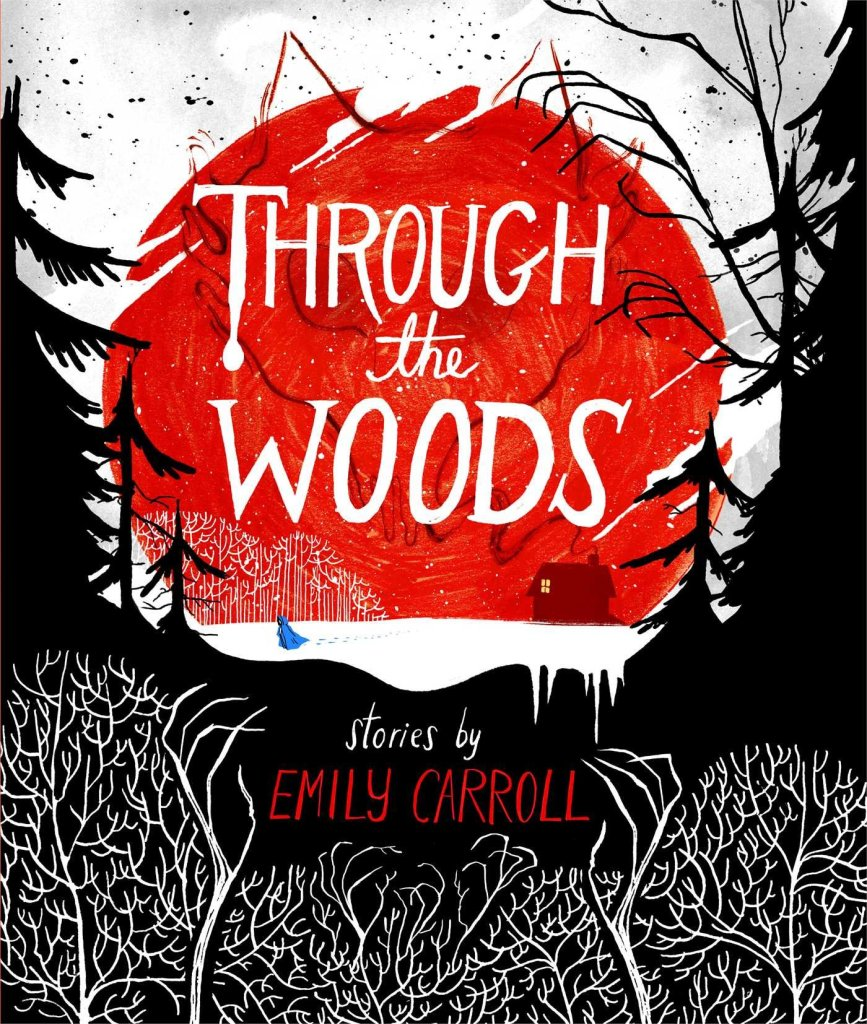 Cover of Through the Woods by Emiky Carroll